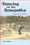 Dancing on the Basepaths : Baseball Poetry and Verse, Fehler, Gene, 0786411023