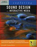 Exploring Sound Design for Interactive Media, Cancellaro, Joseph , 1401881025