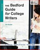 The Bedford Guide for College Writers with Reader, Kennedy, X. J. and Kennedy, Dorothy M., 1457631024