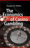 The Economics of Casino Gambling, Walker, Douglas M., 3540351027