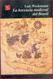 La Herencia Medieval del Brasil 9789681641023