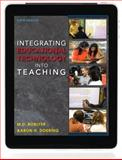 Integrating Educational Technology into Teaching Plus MyEducationLab with Pearson EText, Roblyer, M. D. and Doering, Aaron H., 0132901021