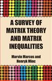 A Survey of Matrix Theory and Matrix Inequalities, Marcus, Marvin and Minc, Henryk, 048667102X