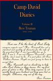 Camp David Diaries Vol. II : Bess Truman 1945-1953, Thorson, Pamela Kay, 0931791022