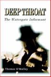 Deep Throat : The Watergate Informant, O'Malley, Thomas, 097252102X