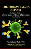The Fibromyalgia Report, Pamela Ross, 0985011025