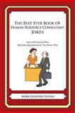 The Best Ever Book of Human Resource Consultant Jokes, Mark Young, 1477661026