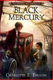 Black Mercury, Charlotte English, 148275102X