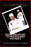 From the Court to the Kitchen Volume 3, Marty Embry, 1493641026