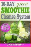 10-Day Green Smoothie Cleanse System, Jessy Smith and 10 day Smoothie cleanse, 1502541025