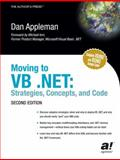 Moving to VB .NET : Strategies, Concepts, and Code, Appleman, Daniel, 159059102X