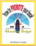 How to Promote Your Book on a Shoestring Budget, Darden, Kathryn E., 1888061022