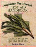 Australian Tea Tree Oil First Aid Handbook, Cynthia B. Olsen and Cary Ellis, 1890941026