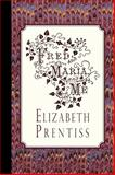 Fred, and Maria, and Me, Elizabeth Prentiss, 1941281028