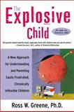 The Explosive Child, Ross W. Greene, 0060931027