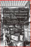 Curiosity and Wonder from the Renaissance to the Enlightenment, , 0754641023