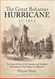 The Great Bahamas Hurricane Of 1866, Wayne Neely, 1462011020