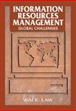Information Resources Management : Global Challenges, Law, Wai K., 1599041022