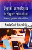 Digital Technologies in Higher Education : Sweeping Expectations and Actual Effects, Guri-Rosenblit, Sarah, 1617611026