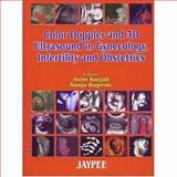 Colour Dopper and 3D Ultrasound in Gynecology, Infertility and Obstetrics, Kurjak, Asim and Kupesic, Sanja, 8180611027
