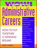 Wow! Resumes for Administrative Careers : How to Put Together a Winning Resume, Lefkowitz, Rachel, 0070371024