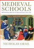 Medieval Schools : From Roman Britain to Renaissance England, Orme, Nicholas, 0300111029