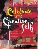 Celebrate Your Creative Self, Mary Todd Beam, 1581801025