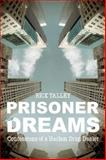 Prisoner of Dreams, Rick Talley, 1939521025