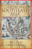 A History of Southeast Asia, Arthur Cotterell, 981436102X