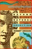 Beyond Natural Selection, Wesson, Robert, 0262731029
