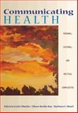 Communicating Health : Personal, Cultural, and Political Complexities, Geist-Martin, Patricia and Ray, Eileen Berlin, 0534531024