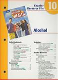 Alcohol Chapter 10 : A Lifetime of Health, Holt, Rinehart and Winston Staff, 0030681022