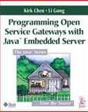 Programming Open Service Gateways with Java Embedded Server, Gong, Li and Chen, Kirk, 0201711028