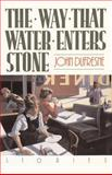 The Way That Water Enters Stone : Stories, Dufresne, John, 0393331024