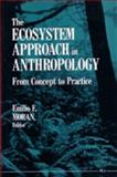 The Ecosystem Approach in Anthropology : From Concept to Practice, , 0472081020