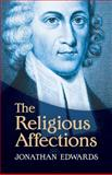 The Religious Affections, Jonathan Edwards, 0486491021