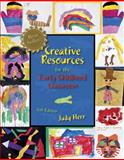 Creative Resources for the Early Childhood Classroom, Herr, Judy, 1111831025