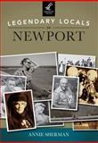 Legendary Locals of Newport, Rhode Island, Annie Sherman, 1467101028