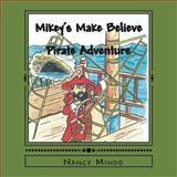 Mikey's Make Believe, Nancy Mindo, 1491241020