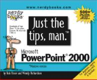 Just the tips, man for Microsoft PowerPoint 2000, Bob Flisser and Wendy Richardson, 1930041020