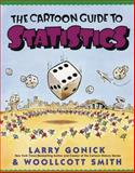 Cartoon Guide to Statistics, Larry Gonick and Woollcott Smith, 0062731025