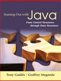 Starting Out with Java : From Control Structures Through Data Structures, Gaddis, Tony and Muganda, Godfrey, 0321421027