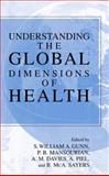 Understanding the Global Dimensions of Health, Gunn, S. William A. and Davies, A. Michael, 0387241027