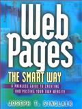 Web Pages the Smart Way : The Painless Guide to Designing and Posting Your Own Website, Sinclair, Joseph T., 0814471021