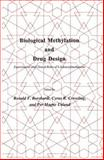 Biological Methylation and Drug Design : Experimental and Clinical Role of S-Adenosylmethionine, Borchardt, Ronald T. and Creveling, Cyrus R., 0896031020