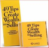 49 Tips to Create Wealth in Selling : Portable Contemporary Philosophy, Caskey, Bill, 0975851020