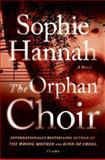 The Orphan Choir, Sophie Hannah, 1250041023