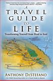 A Travel Guide to Life, Anthony DeStefano, 1455521027