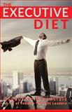 The Executive Diet, Deepak Lodhia and Richie Maddock, 1484161025