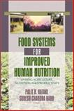 Food Systems for Improved Human Nutrition : Linking Agriculture, Nutrition, and Productivity, Palit Kataki, Suresh Chandra Babu, 156022102X